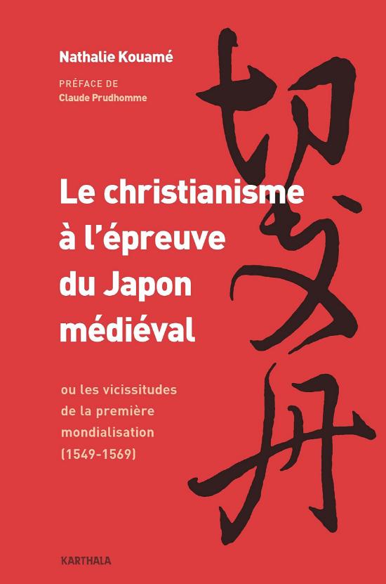 Nathalie Kouamé, Le christianisme a l'épreuve du Japon médiéval (2016)